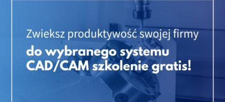 Zwiększ produktywność swojej firmy – promocja na oprogramowanie CAD/CAM