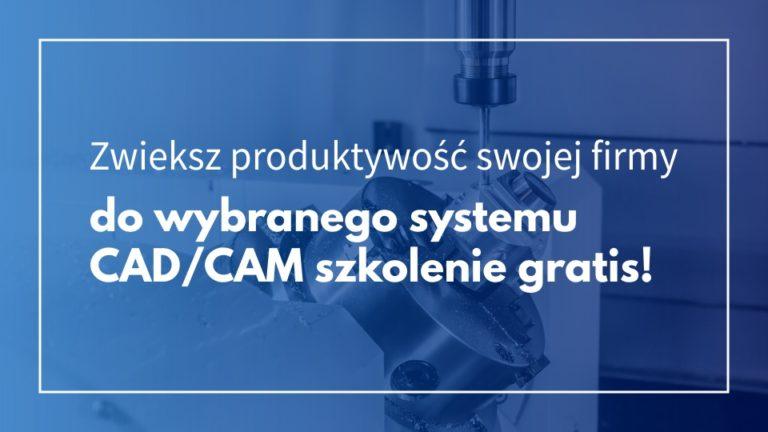 Zwiększ produktywność swojej firmy - promocja na oprogramowanie CAD/CAM