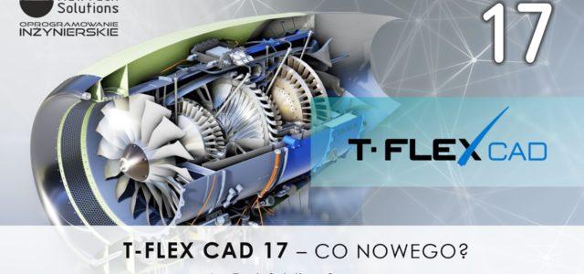 T-FLEX CAD 17 - nowości
