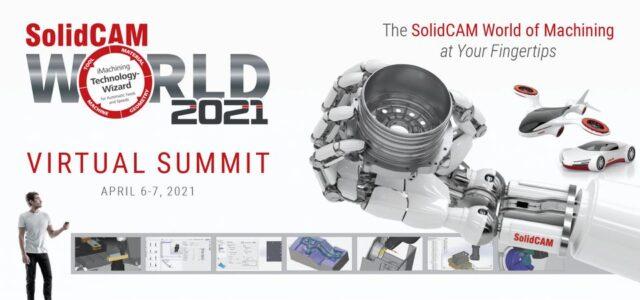 SolidCAM World 2021 Virtual Summit - weź udział i poznaj przyszłość systemów CAM