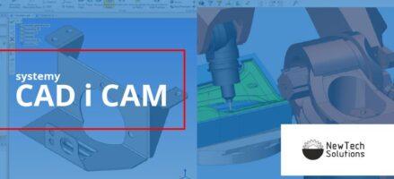Systemy CAD i CAM – różnice i zastosowanie