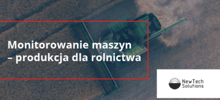 Monitorowanie maszyn – produkcja dla rolnictwa